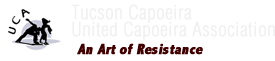 Capoeira in Tucson,Arizona | Tucson Capoeira -UCA | Martial Arts in Tucson |520-603-8043